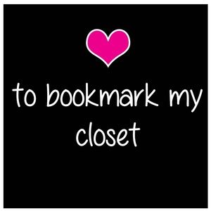 LIKE THIS LISTING TO BOOKMARK MY CLOSET